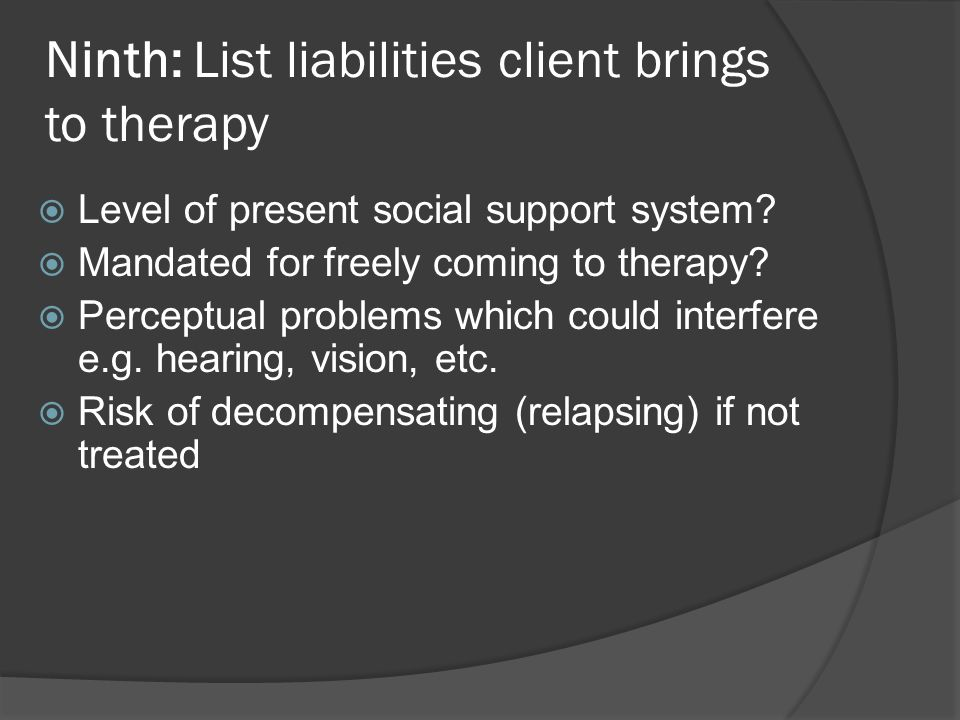 Ninth: List liabilities client brings to therapy