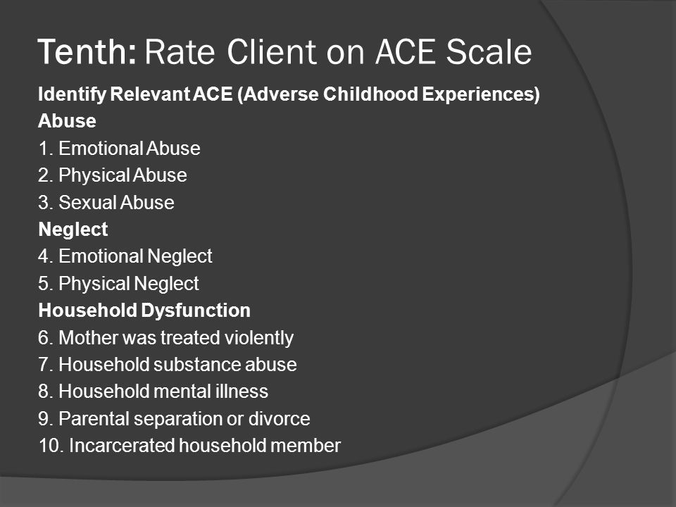 Tenth: Rate Client on ACE Scale