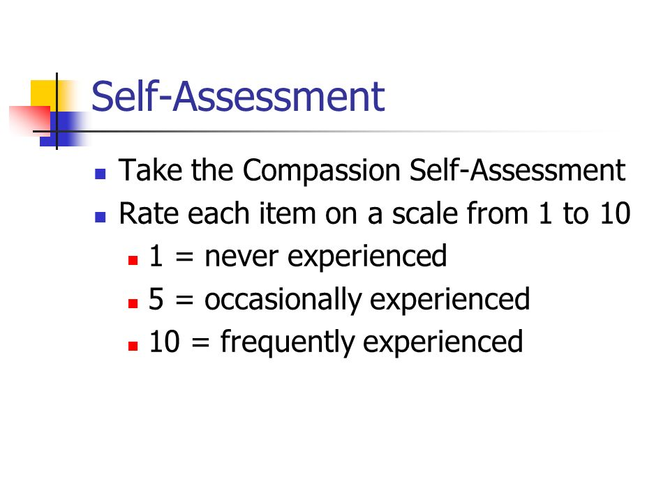 Self-Assessment Take the Compassion Self-Assessment