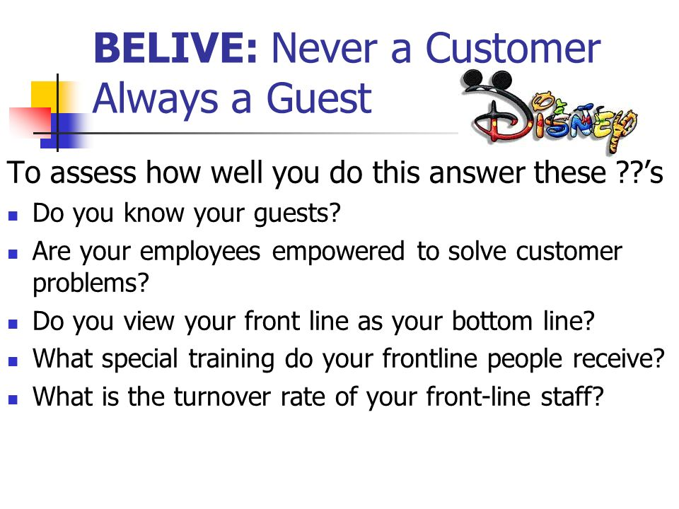 BELIVE: Never a Customer Always a Guest