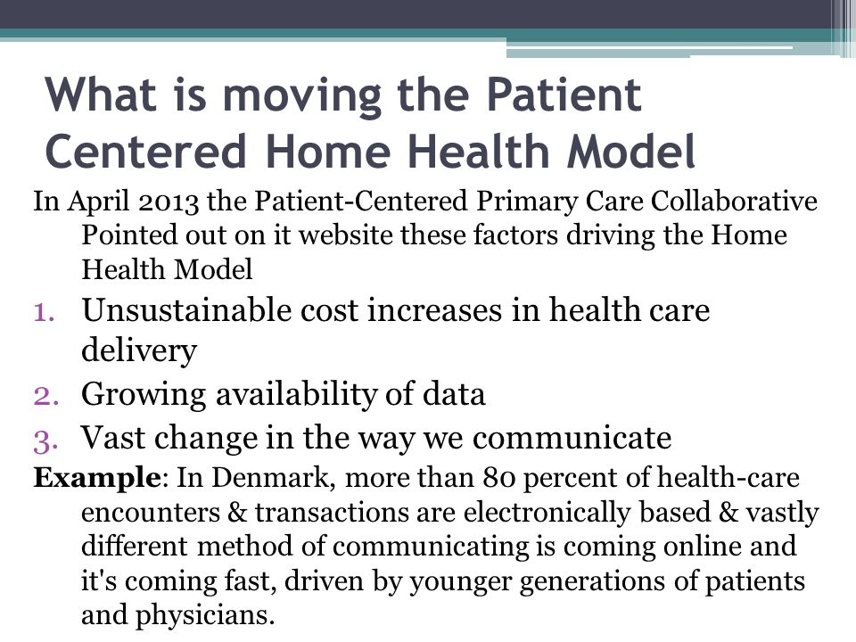 What is moving the Patient Centered Home Health Model