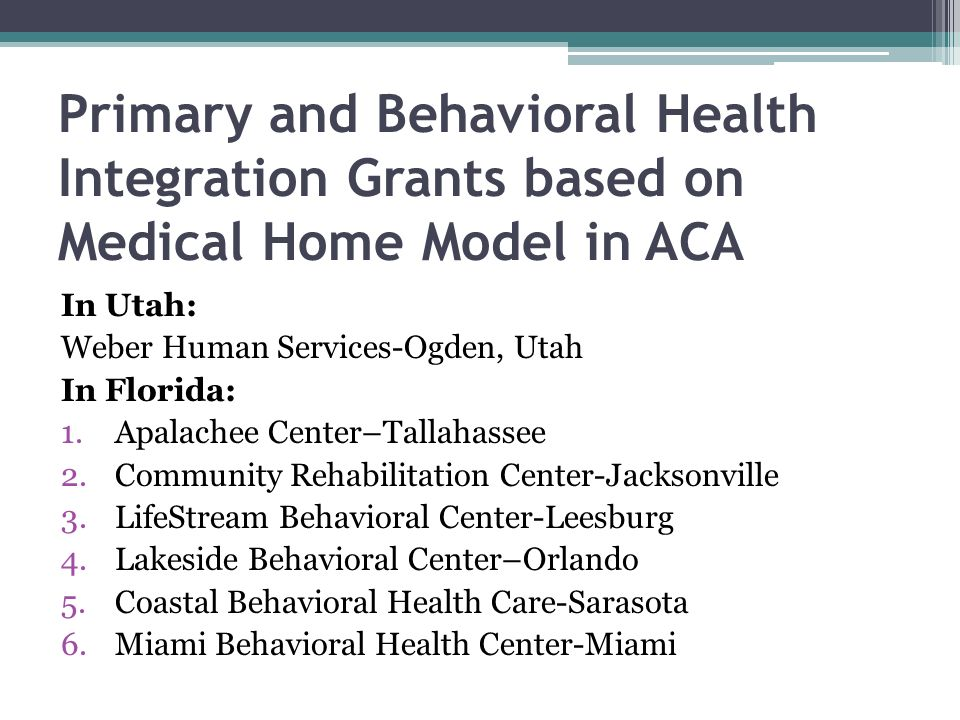 Primary and Behavioral Health Integration Grants based on Medical Home Model in ACA