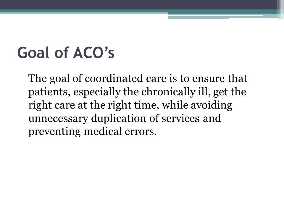 Goal of ACO's