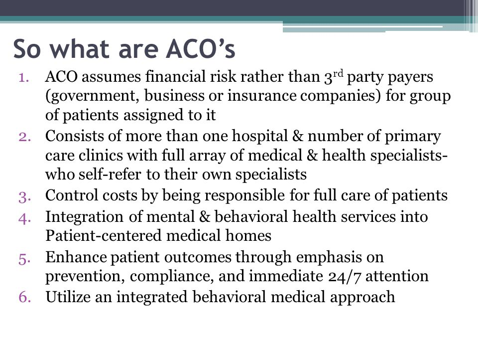 So what are ACO's