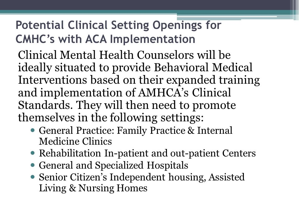Potential Clinical Setting Openings for CMHC's with ACA Implementation