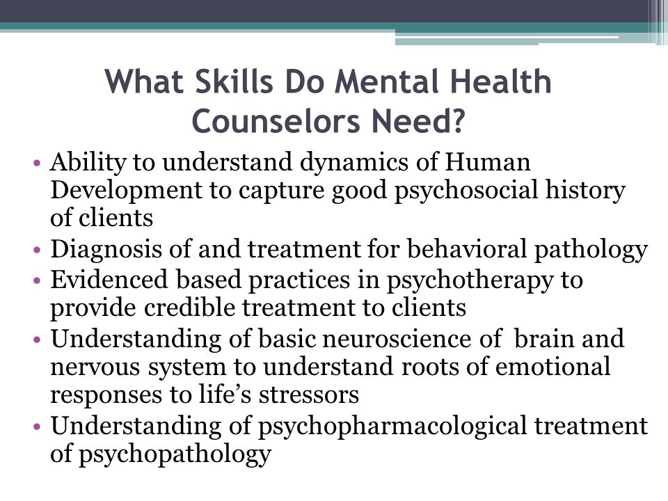 What Skills Do Mental Health Counselors Need