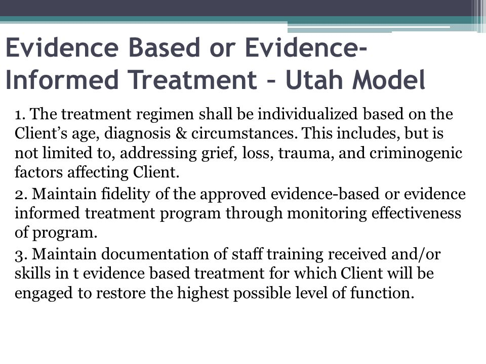 Evidence Based or Evidence-Informed Treatment – Utah Model