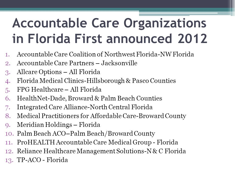 Accountable Care Organizations in Florida First announced 2012
