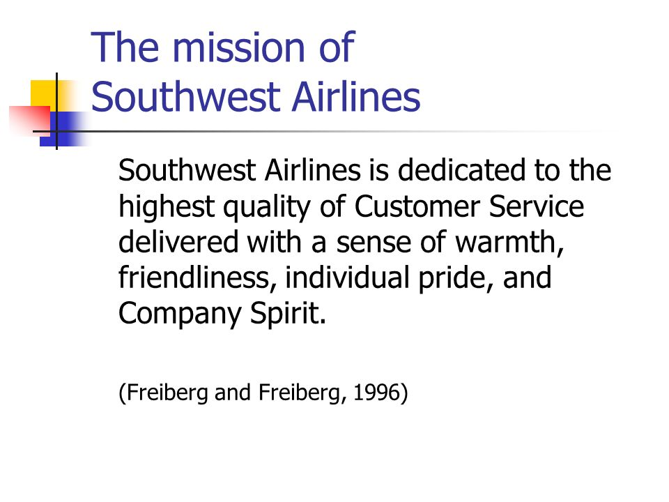 The mission of Southwest Airlines