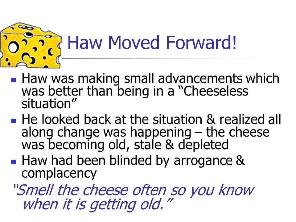 Haw Moved Forward! Haw was making small advancements which was better than being in a Cheeseless situation