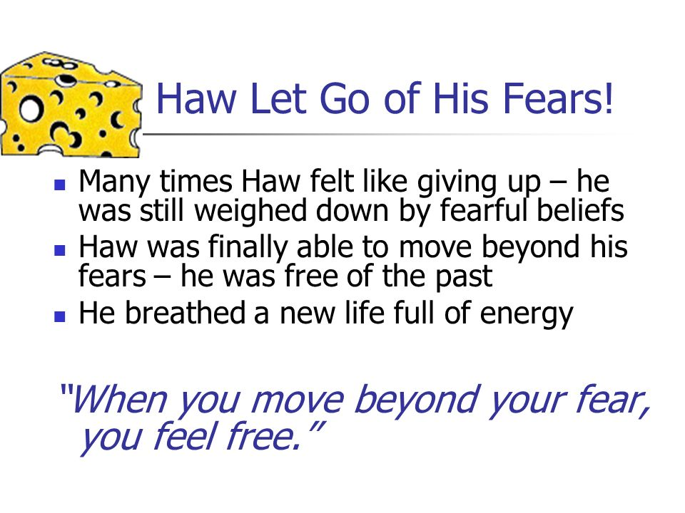 Haw Let Go of His Fears! Many times Haw felt like giving up – he was still weighed down by fearful beliefs.
