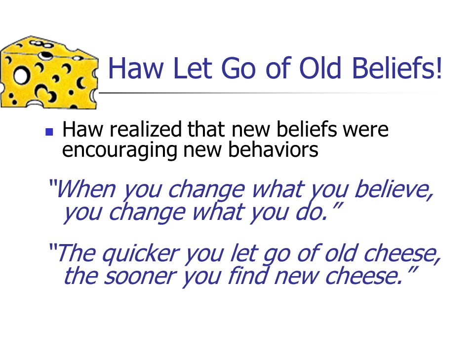 Haw Let Go of Old Beliefs!
