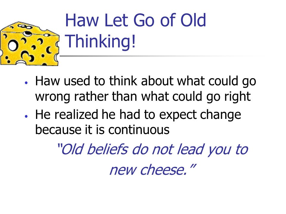 Haw Let Go of Old Thinking!