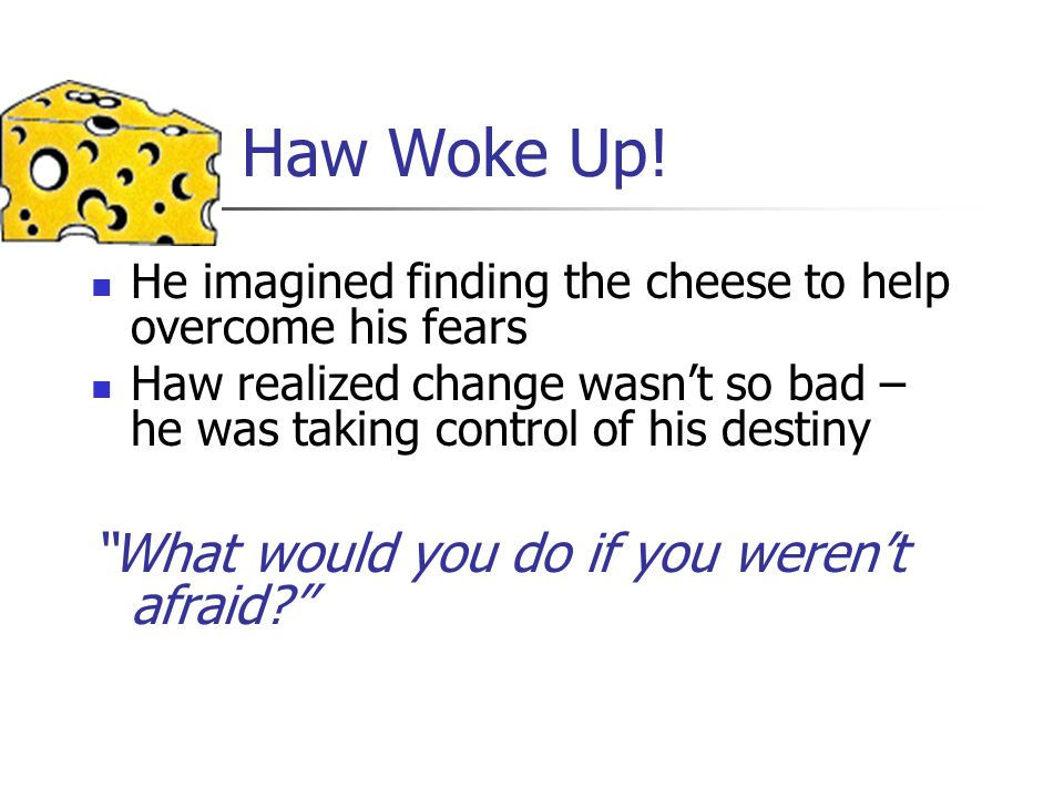 Haw Woke Up! What would you do if you weren't afraid