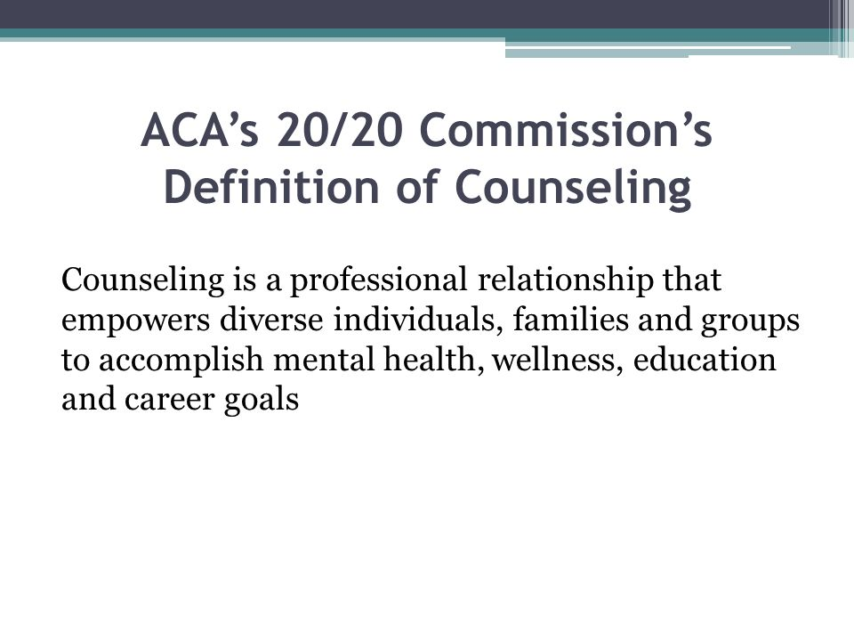 ACA's 20/20 Commission's Definition of Counseling