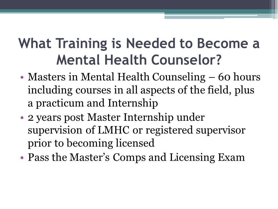 What Training is Needed to Become a Mental Health Counselor