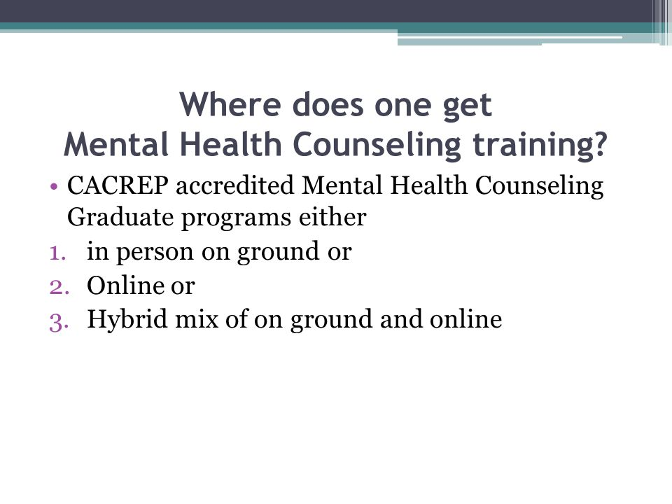 Where does one get Mental Health Counseling training