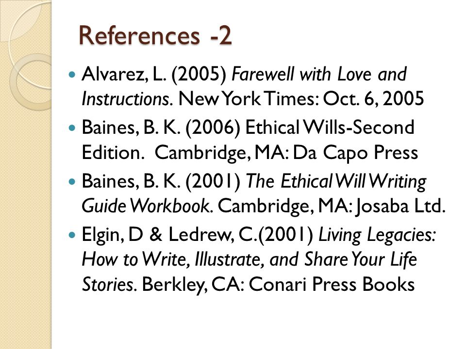 References -2 Alvarez, L. (2005) Farewell with Love and Instructions. New York Times: Oct. 6, 2005.