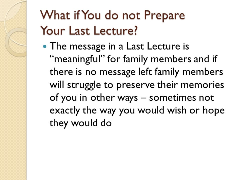 What if You do not Prepare Your Last Lecture