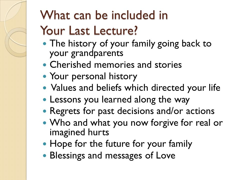 What can be included in Your Last Lecture