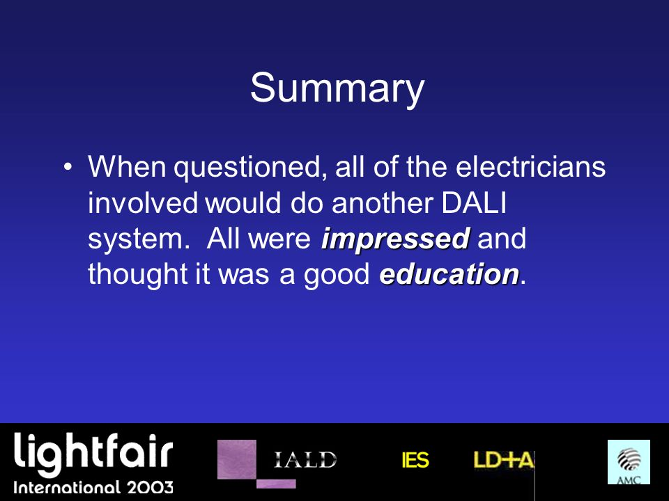Summary When questioned, all of the electricians involved would do another DALI system.