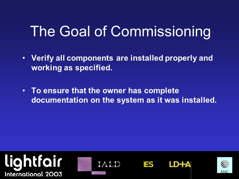 The Goal of Commissioning