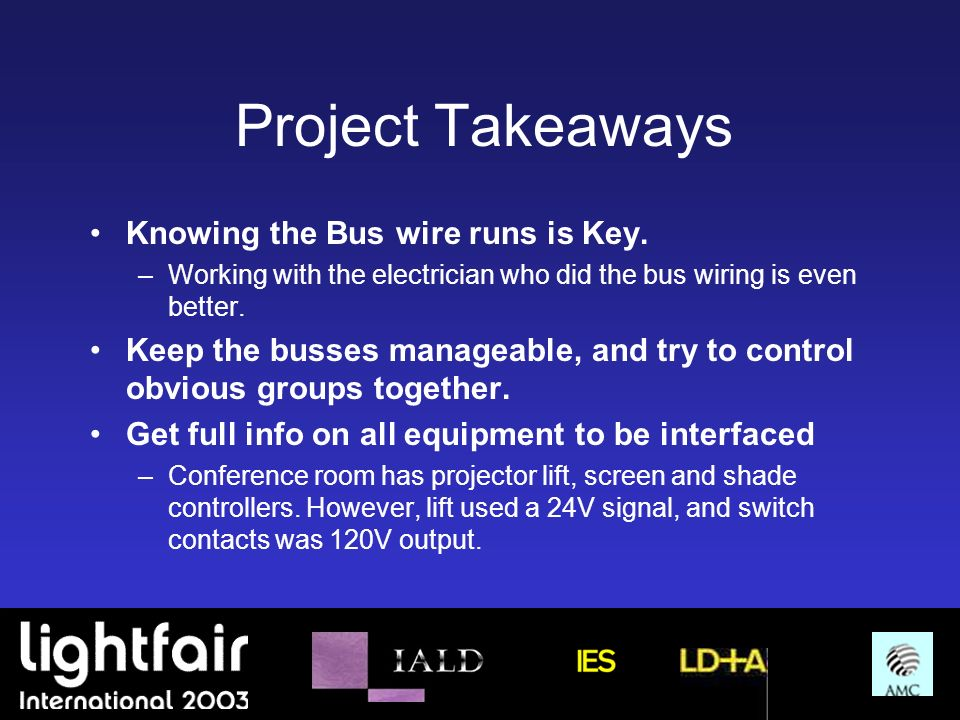Project Takeaways Knowing the Bus wire runs is Key.