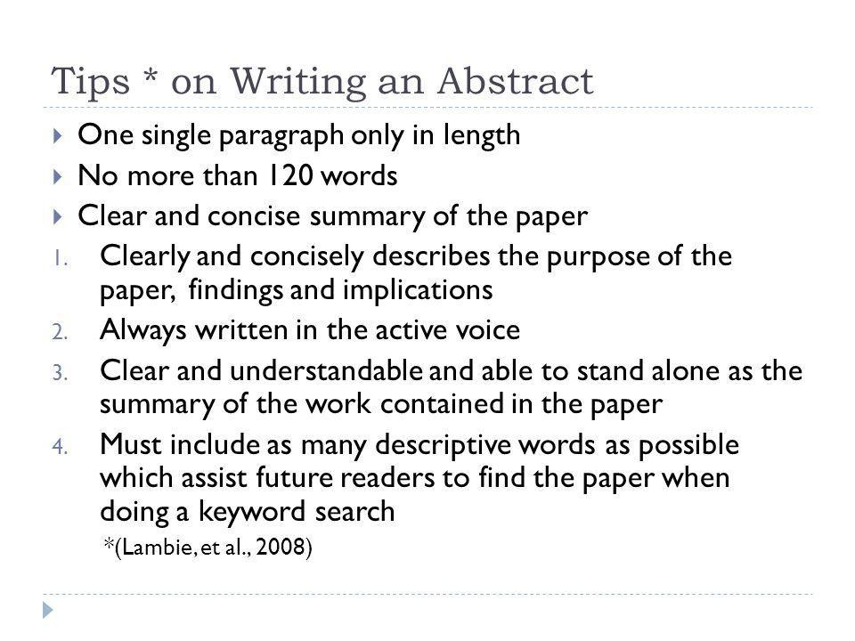 Tips * on Writing an Abstract