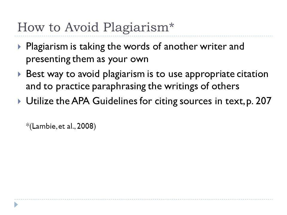 How to Avoid Plagiarism*