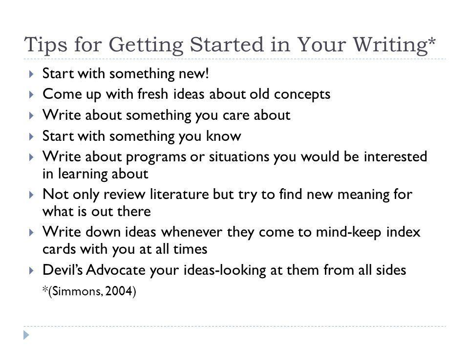 Tips for Getting Started in Your Writing*