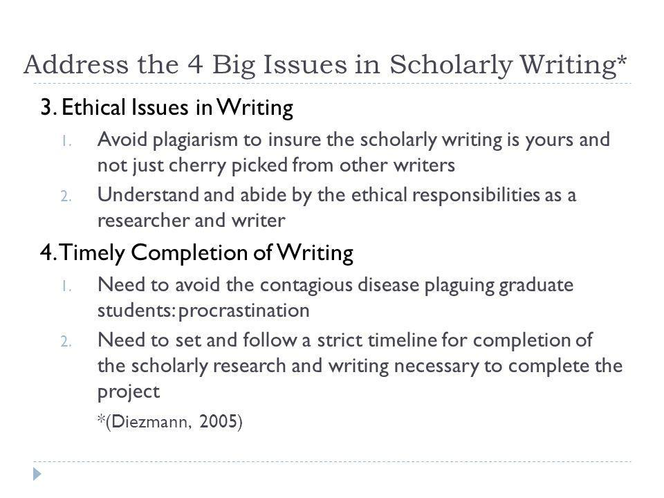 Address the 4 Big Issues in Scholarly Writing*