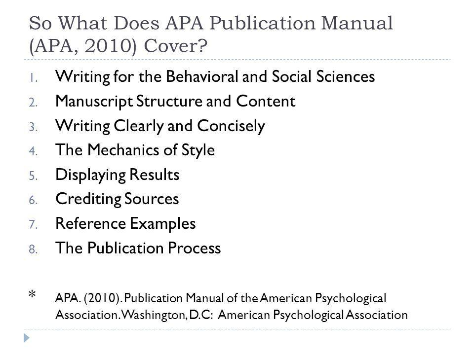 So What Does APA Publication Manual (APA, 2010) Cover