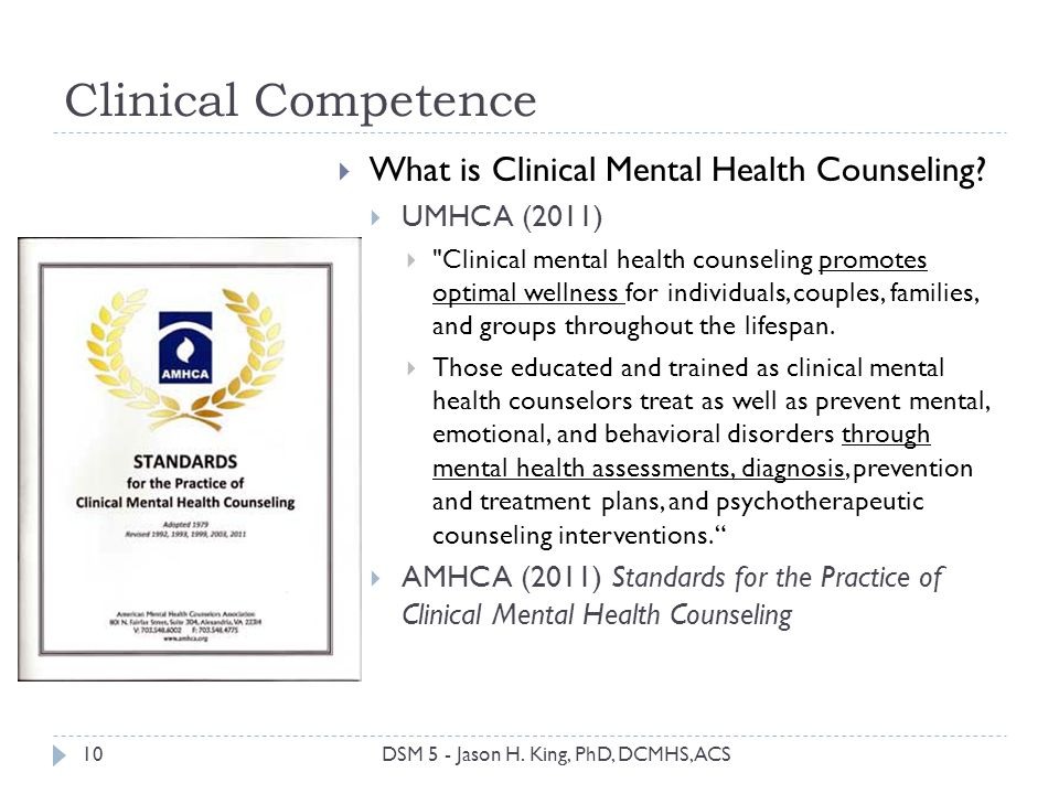Clinical Competence What is Clinical Mental Health Counseling