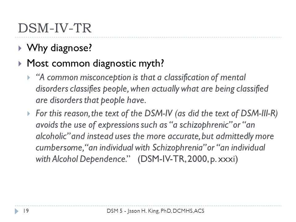 DSM-IV-TR Why diagnose Most common diagnostic myth