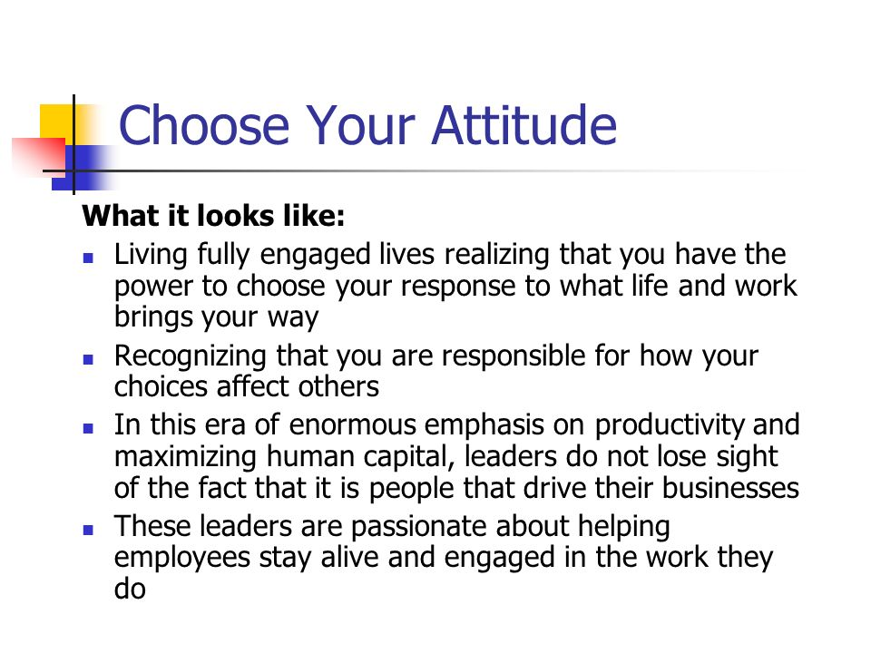 Choose Your Attitude What it looks like: