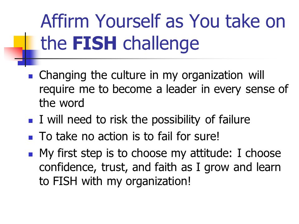 Affirm Yourself as You take on the FISH challenge
