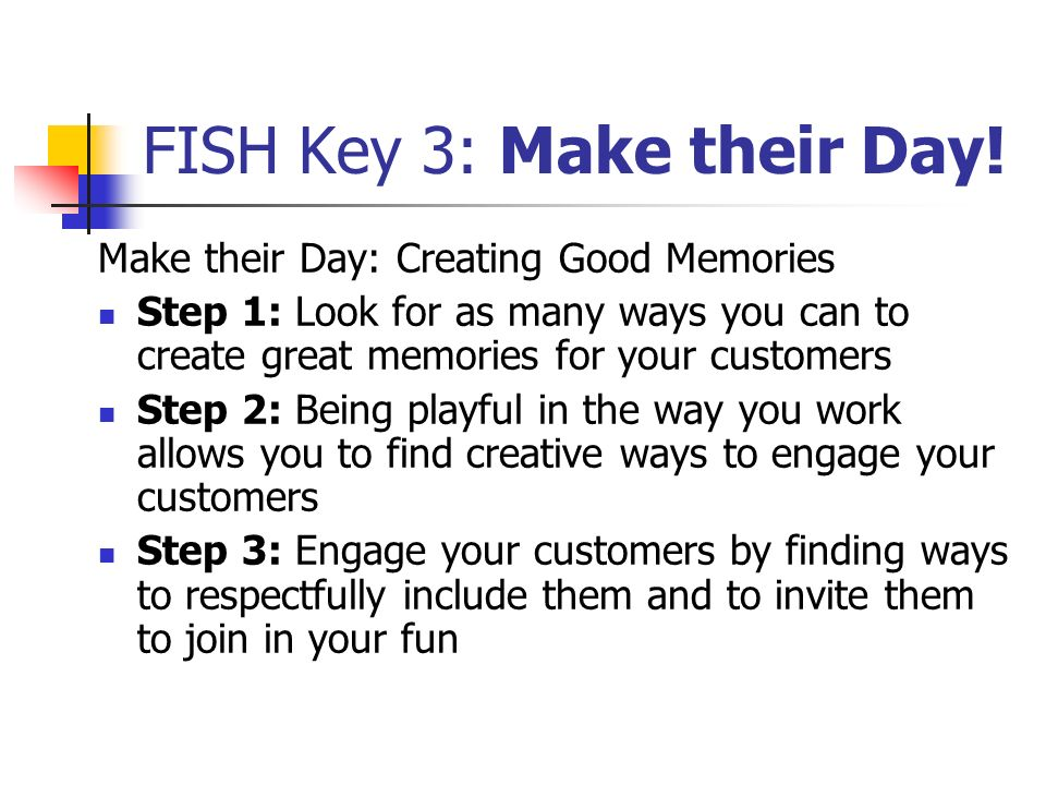 FISH Key 3: Make their Day!