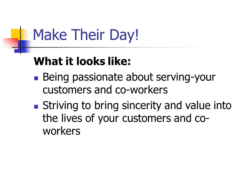 Make Their Day! What it looks like: