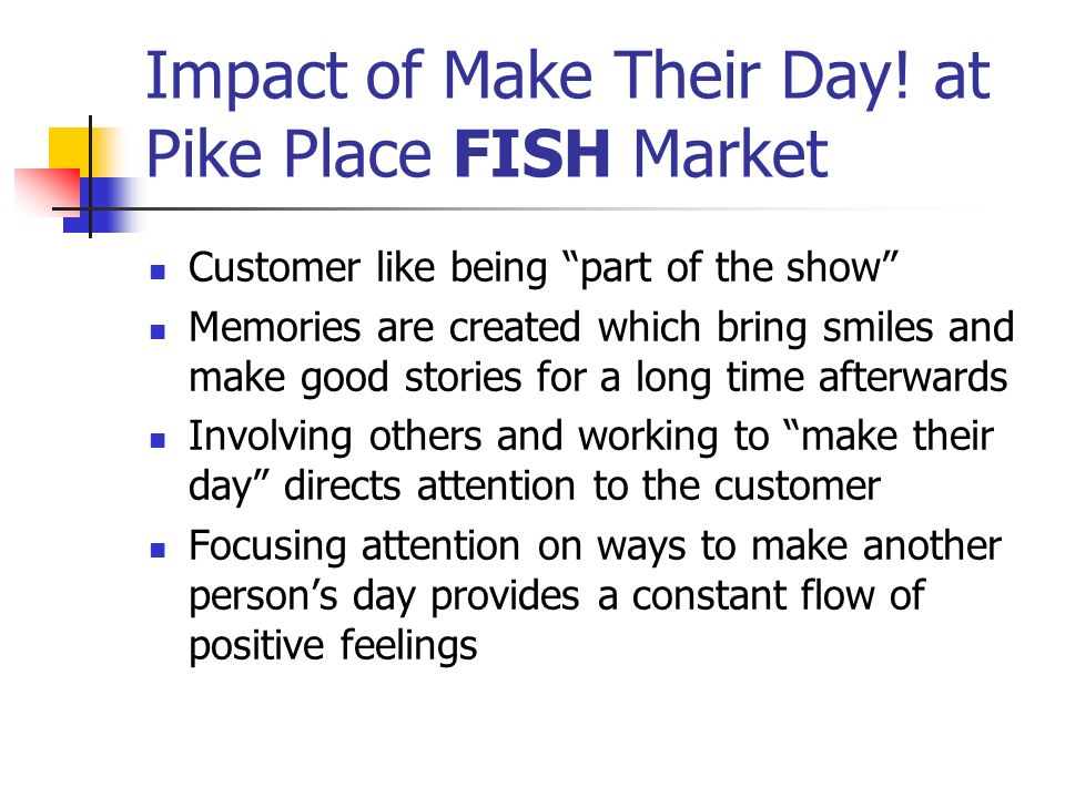Impact of Make Their Day! at Pike Place FISH Market