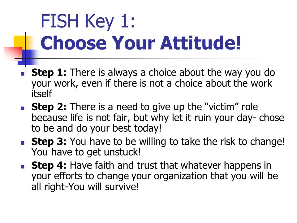 FISH Key 1: Choose Your Attitude!
