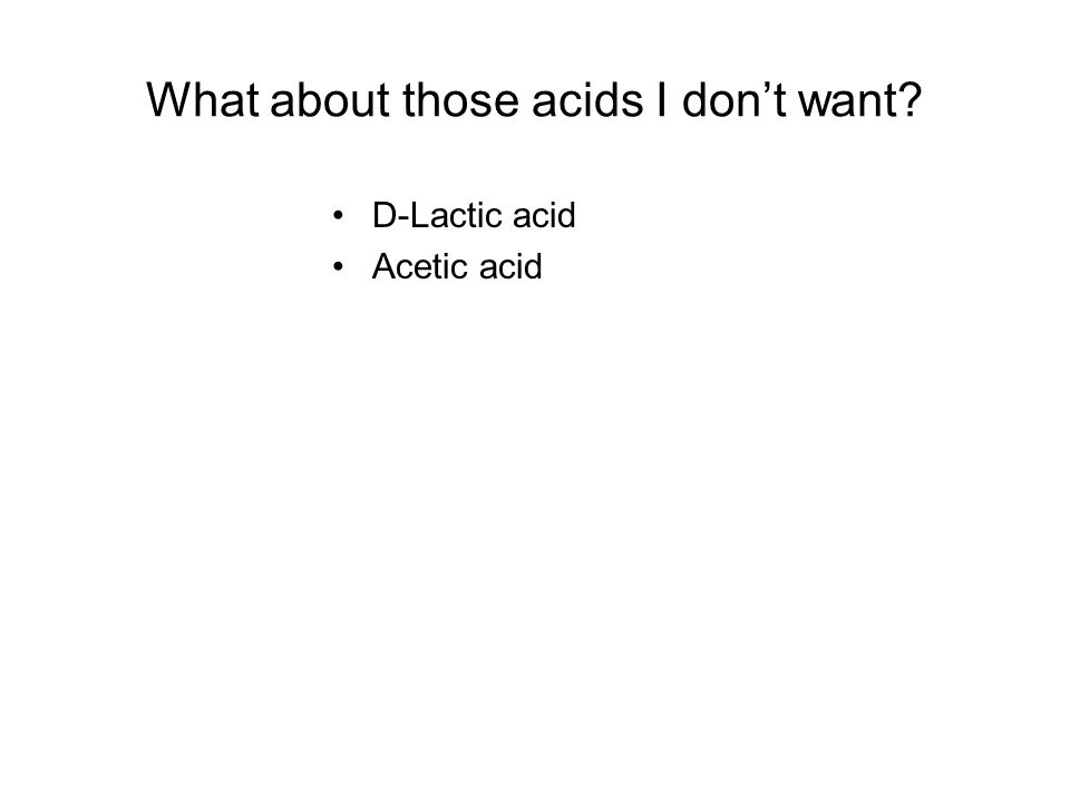 What about those acids I don't want
