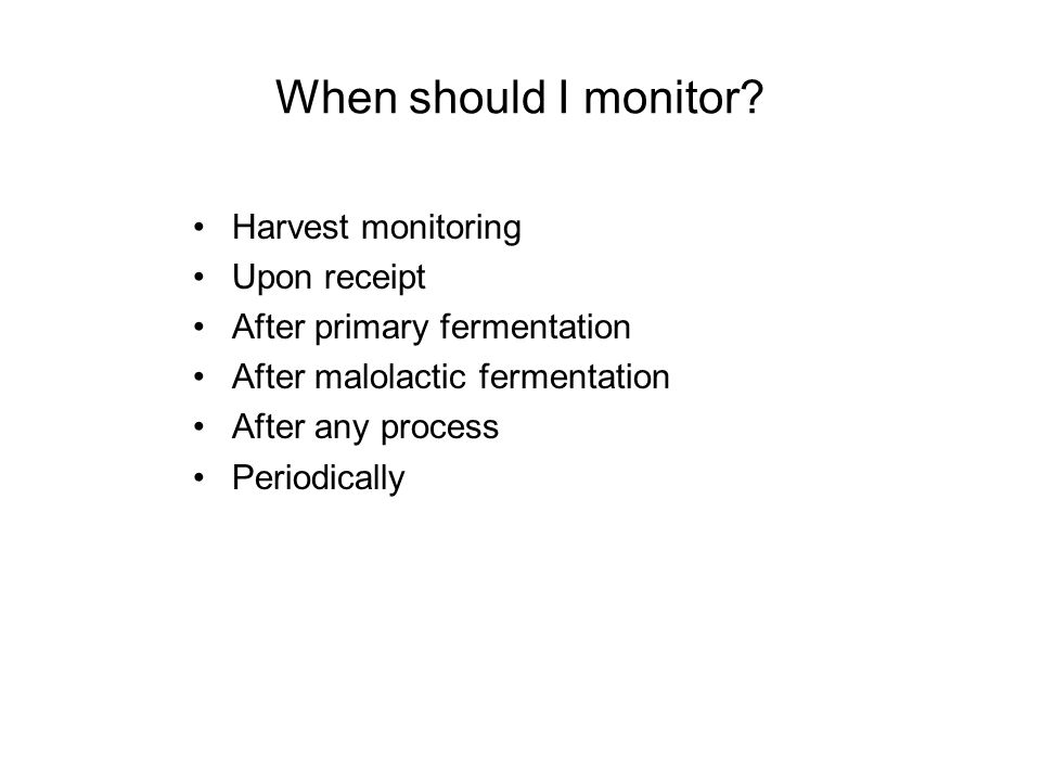 When should I monitor Harvest monitoring Upon receipt