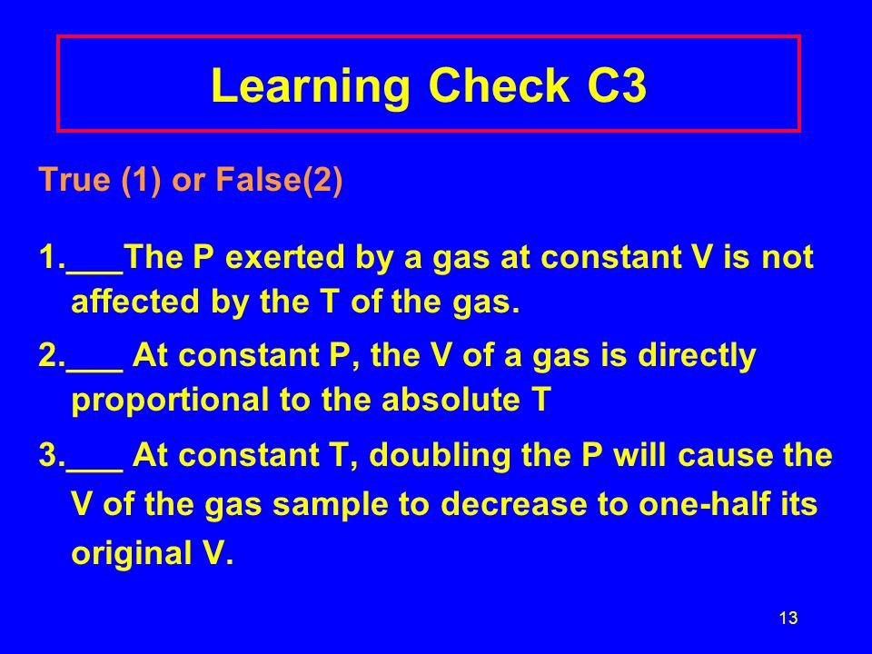 Learning Check C3 True (1) or False(2)