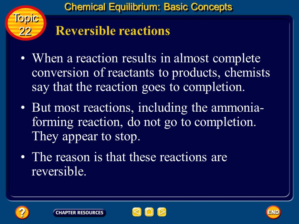 The reason is that these reactions are reversible.