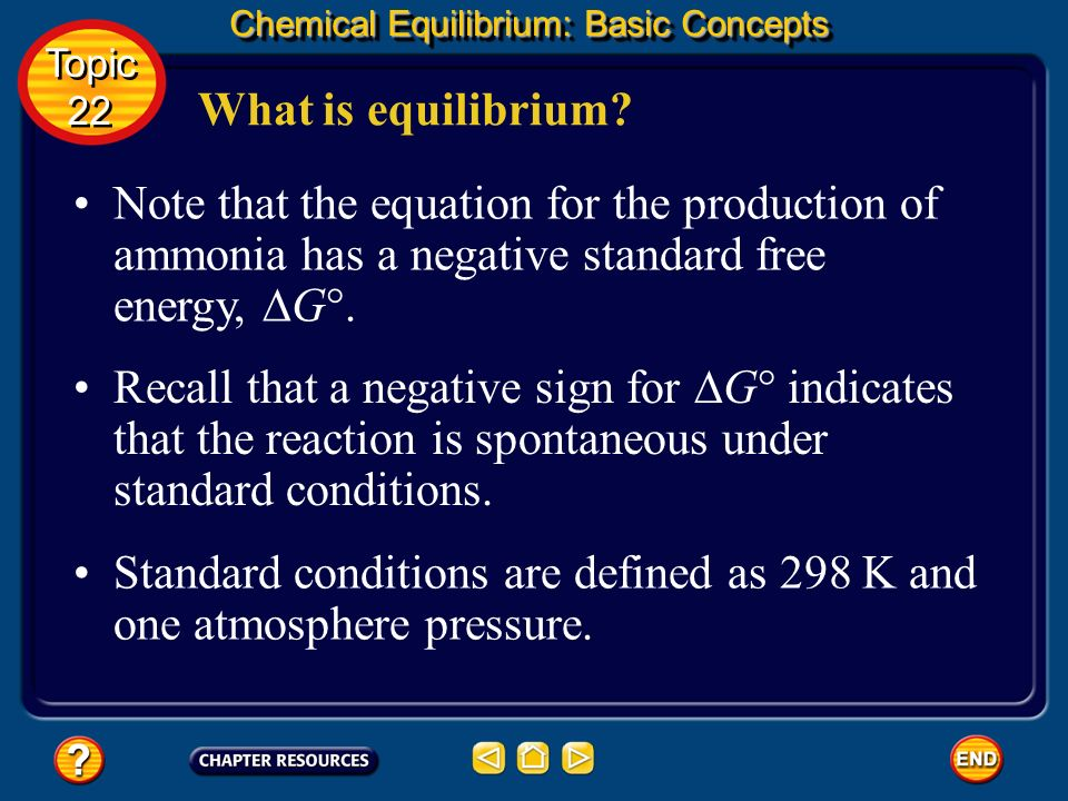 Standard conditions are defined as 298 K and one atmosphere pressure.