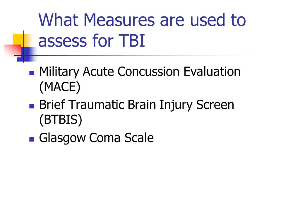 What Measures are used to assess for TBI