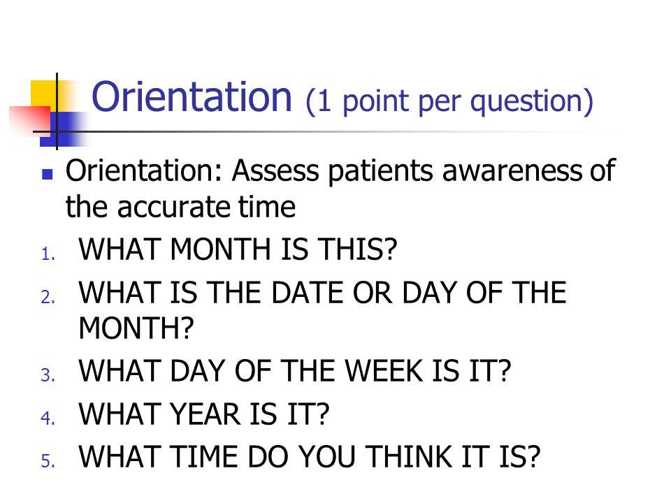 Orientation (1 point per question)