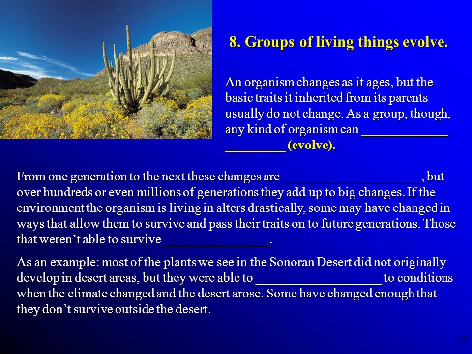 8. Groups of living things evolve.