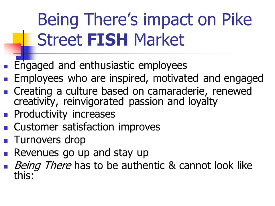 Being There's impact on Pike Street FISH Market