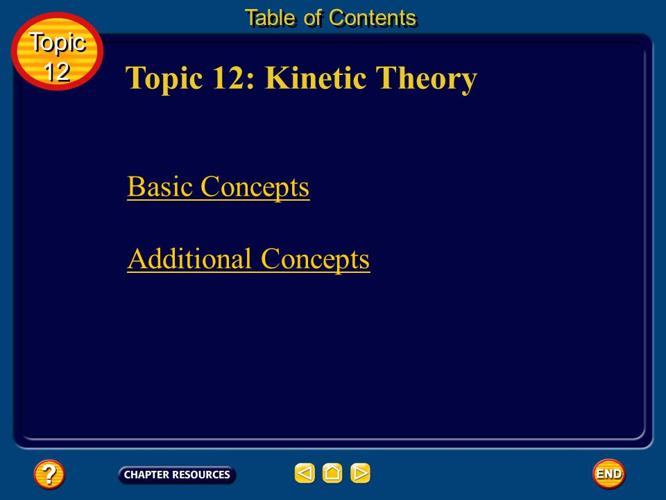 Topic 12: Kinetic Theory Basic Concepts Additional Concepts Topic 12